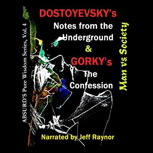"Dostoyevsky's ""Notes from the Underground"" and Gorky's ""The Confession"": Man vs. Society cover art"