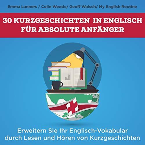 30 Kurzgeschichten in Englisch für absolute Anfänger [30 Short Stories in English for Absolute Beginners] cover art
