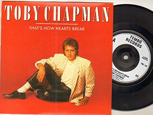 TOBY CHAPMANr - THAT'S HOW HEARTS BREAK - 7 inch vinyl / 45