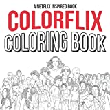 Colorflix Coloring Book: A Netflix Inspired Coloring Book, Great...