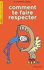 Comment te faire respecter de Stéphane Clerget