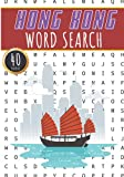 Hong Kong Word Search: 40 Fun Puzzles With Words Scramble for Adults, Kids and Seniors | More Than 300 Words On Hong Kong and Chinese Cities, Famous ... History Terms and Heritage Vocabulary.