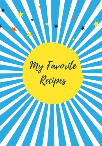 My Favorite Recipes (Blank Recipe Journal): Ocean Breeze, 125 Recipe Cards, Fill in the Blank Cookbook (Creative Cooking)