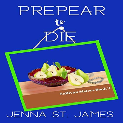 Prepear to Die Audiobook By Jenna St. James cover art