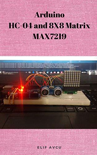 Arduino HC-04 and 8X8 Matrix MAX7219 (English Edition)