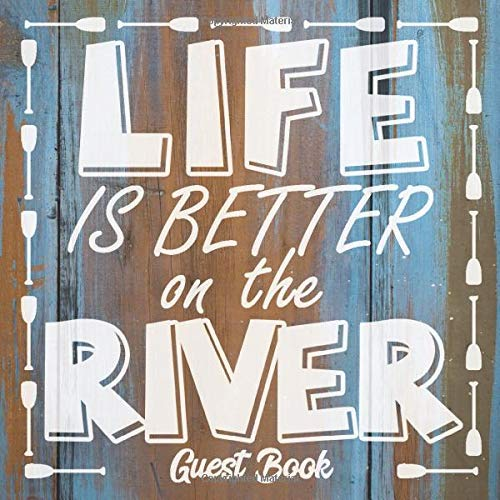 Life is Better on the River: Guest Book Notebook for Guest House Vacation Rental Lodge - Lake Sign on Old Wood (GB 8.5