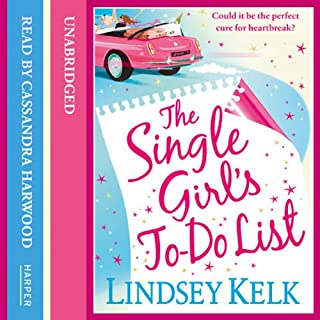 The Single Girl's To-Do List                   By:                                                                                                                                 Lindsey Kelk                               Narrated by:                                                                                                                                 Cassandra Harwood                      Length: 9 hrs and 25 mins     79 ratings     Overall 4.4