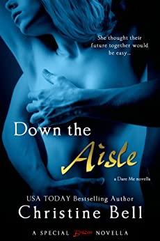 Down the Aisle (Dare Me Book 3) by [Christine Bell]