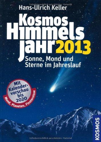 Kosmos Himmelsjahr 2013: Sonne, Mond und Sterne im Jahreslauf
