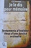 Je le dis pour mémoire - Testaments d?Indiens et justice ordinaire, Pérou (XVIIe siècle)