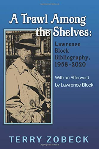 A Trawl Among the Shelves: Lawrence Block Bibliography, 1958-2020