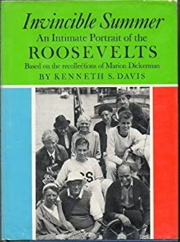 Invincible summer: An intimate portrait of the Roosevelts, based on the recollections of Marion Dickerman 0689105665 Book Cover