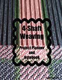 4-Shaft Weaving Project Planner and Notebook: Twill Cover - A Journal for 25 Handwoven Tex...