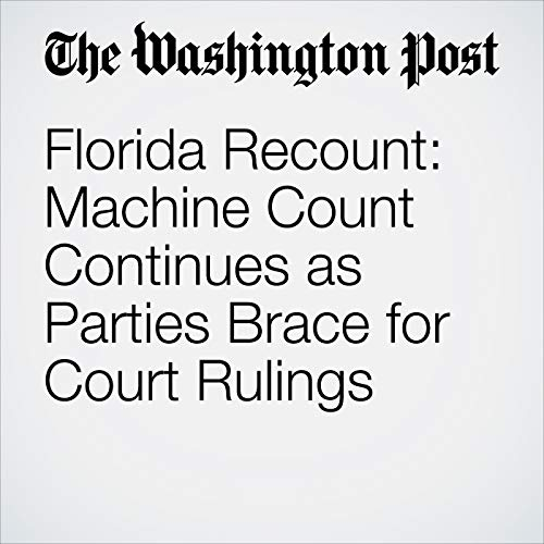 Florida Recount: Machine Count Continues as Parties Brace for Court Rulings audiobook cover art