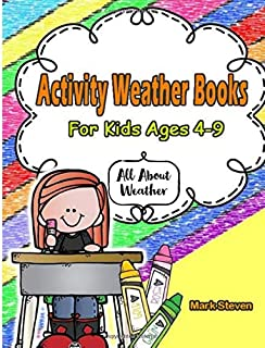 Activity Weather Books For Kids Ages 4-9: All About Weather, Early Learning,Fun Stories and Much More