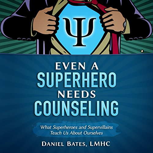 Even a Superhero Needs Counseling audiobook cover art