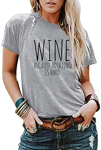 DUTUT Wine Tshirts for Women Funny Wine Because Adulting is Hard Shirts Casual Letter Printed Graphic Tunic Blouse (Gray)