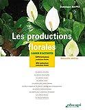 Les productions florales : Cahier...