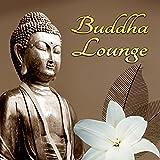 Buddha Lounge – Chillout Music, Buddha Spirit, Groove, Chill Sessions, Buddha Spritz, Musica Chill Out, Just Relax, Sexy Songs