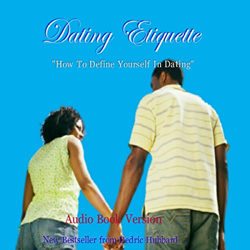 Dating Etiquette: How to Define Yourself in Dating audiobook cover art