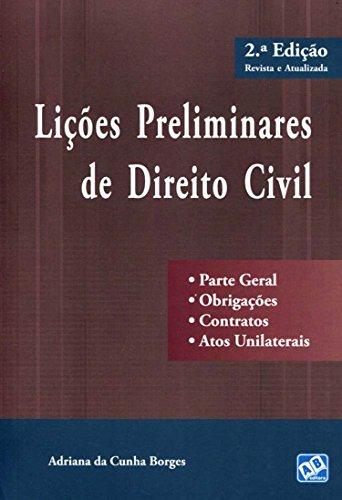 Lições Preliminares de Direito Civil. Obrigações. Contratos. Atos Unilaterais - Parte Geral