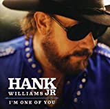 I'm One of You - Hank Jr. Williams