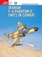 Iranian F-4 Phantom II Units in Combat (Combat Aircraft)