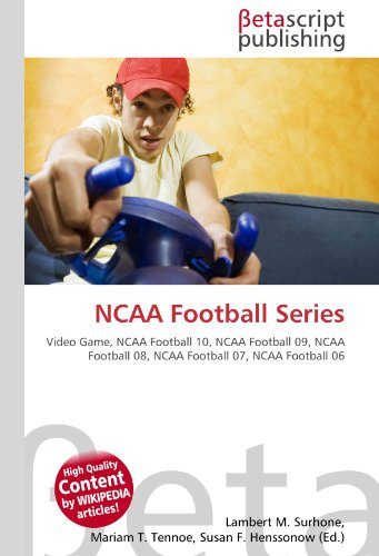 NCAA Football Series: Video Game, NCAA Football 10, NCAA Football 09, NCAA Football 08, NCAA Football 07, NCAA Football 06