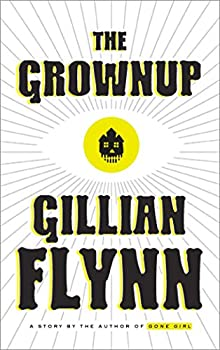 Hardcover The Grownup: A Story by the Author of Gone Girl Book