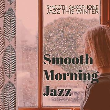 Smooth Saxophone Jazz This Winter