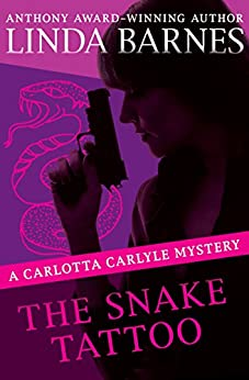 The Snake Tattoo (The Carlotta Carlyle Mysteries) by [Linda Barnes]