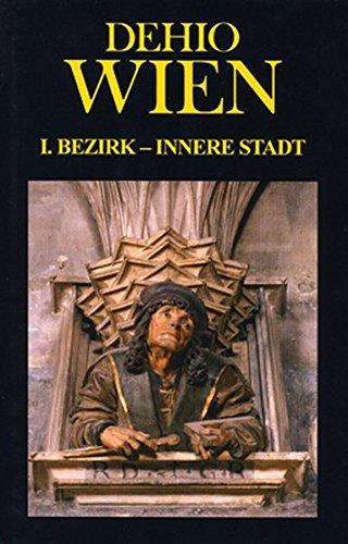 DEHIO-Handbuch / Wien I. Bezirk-Innere Stadt: Band 1