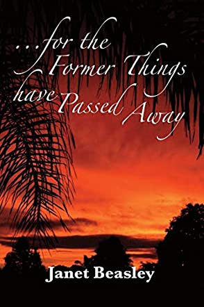For the Former Things Have Passed Away