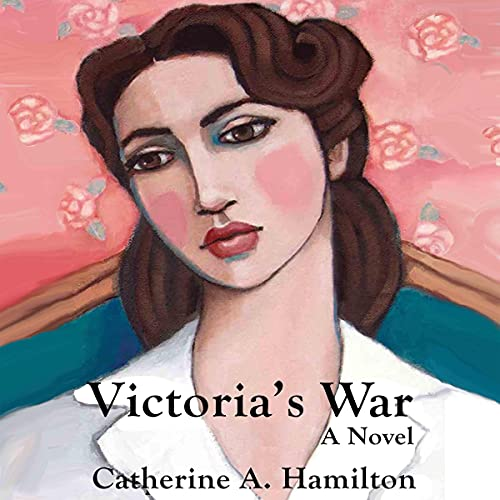 Victoria's War Audiobook By Catherine A. Hamilton cover art