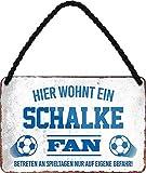 Blechschilder HIER WOHNT EIN Schalke Fan Hängeschild für