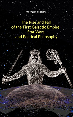 The Rise And Fall Of The First Galactic Empire Star Wars And Political Philosophy Kindle Edition By Machaj Mateusz Mccaffrey Matthew Arts Photography Kindle Ebooks Amazon Com