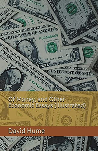 Of Money, and Other Economic Essays Illustrated (English Edition)