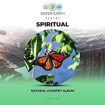 ! ! ! ! ! !  Spiritual Natural Country Album  ! ! ! ! ! !