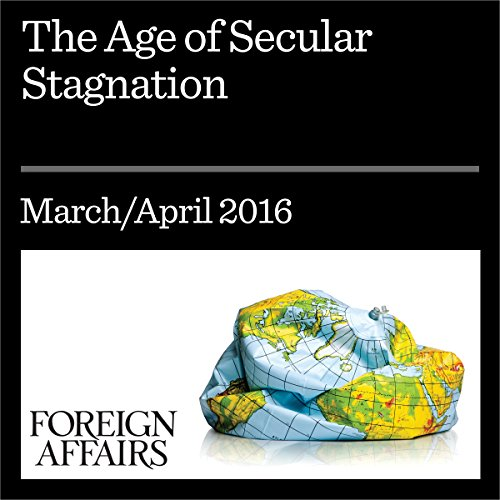 The Age of Secular Stagnation audiobook cover art