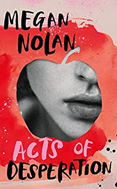 Acts of Desperation: A Stylist Book of 2021 and The Times bestseller