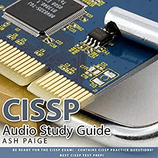 CISSP Audio Study Guide     Be Ready for the CISSP Exam! Contains CISSP Practice Questions! Best CISSP Test Prep              By:                                                                                                                                 Ash Paige                               Narrated by:                                                                                                                                 Eric LaCord                      Length: 1 hr     14 ratings     Overall 1.9