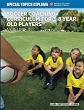 Soccer Coaching Curriculum for 3-8 year old players - volume 1 (NSCAA Player Development Curriculum)
