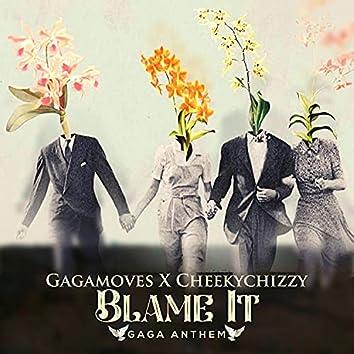Blame It (Gaga Anthem)