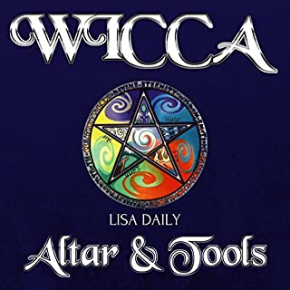 Wicca Altar: Wicca Altar & Tools for Beginners, Intermediate and Advanced Wiccans audiobook cover art