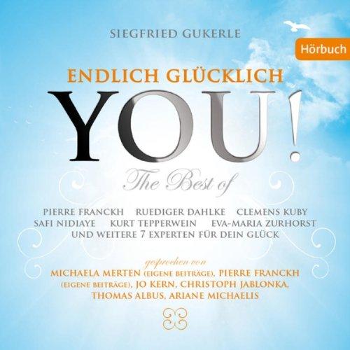 YOU! Endlich glücklich (The Best of): 14 Experten für Dein Glück cover art