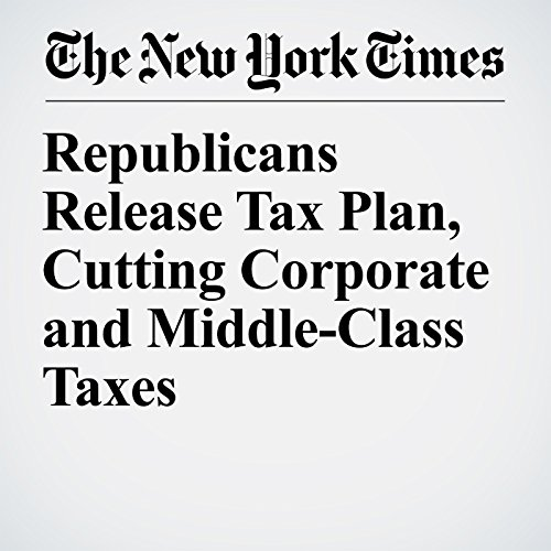 Republicans Release Tax Plan, Cutting Corporate and Middle-Class Taxes copertina