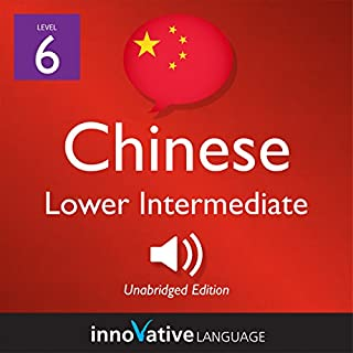 Learn Chinese - Level 6: Lower Intermediate Chinese audiobook cover art