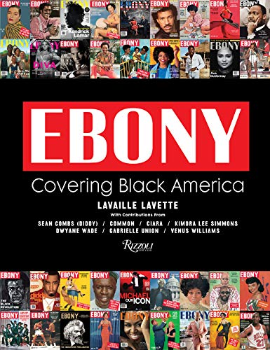 Compare Textbook Prices for Ebony: Covering Black America  ISBN 9780847869015 by Lavette, Lavaille