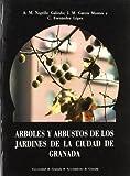 Árboles y arbustos de los jardines de la ciudad de Granada (Fuera de Colección)