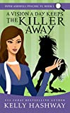 A Vision a Day Keeps the Killer Away (Piper Ashwell Psychic P.I. Book 1) (Kindle Edition)